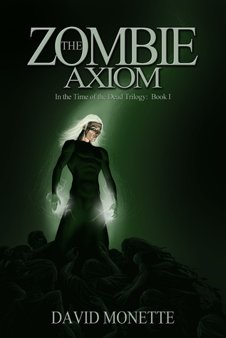 The Zombie Axiom by David  Monette