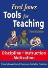 Fred Jones Tools for Teaching: Discipline, Instruction, Motivation.  Primary Prevention of Classroom Discipline Problems
