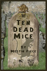 Ten Dead Mice by Sharon Delarose
