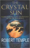 The Crystal Sun : Rediscovering a Lost Technology of the Ancient World