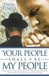 Your People Shall Be My People: How Israel, the Jews and the Christian Church Will Come Together in the Last Days