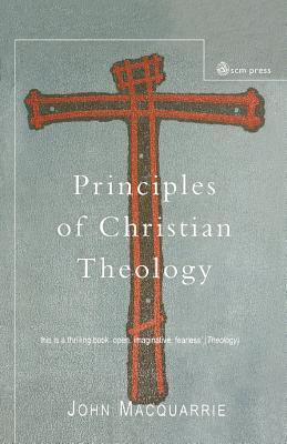 Principles Of Christian Theology by John MacQuarrie