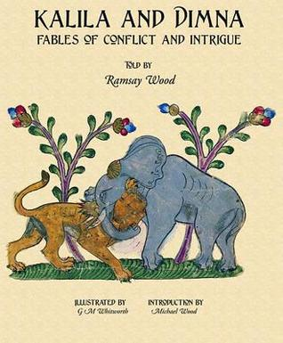 Kalila and Dimna #2, Fables of Conflict and Intrigue by Ramsay Wood