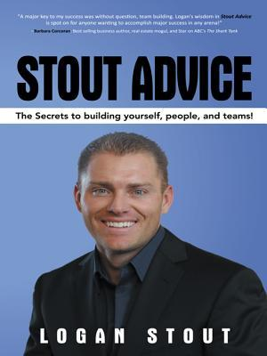 Stout Advice: The Secrets to Building Yourself, People, and Teams!