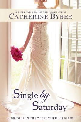 Download Single by Saturday (The Weekday Brides #4) PDF