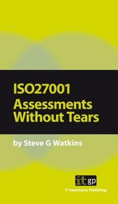 Iso27001 Assessments Without Tears