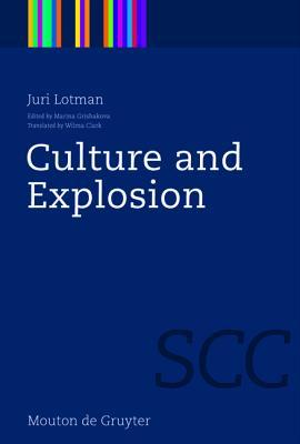 Culture and Explosion by Yuri M. Lotman