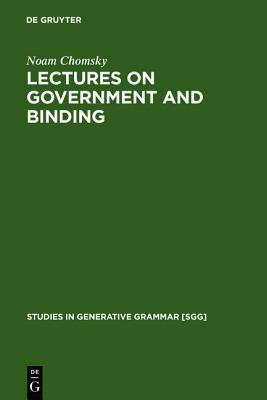Lectures on Government & Binding (Studies in Generative Grammar)