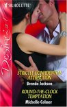 Strictly Confidential Attraction / Round the Clock Temptation