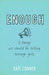 Enough: 10 Things We Should Tell Teenage Girls