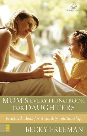 Mom's Everything Book for Daughters by Becky Freeman