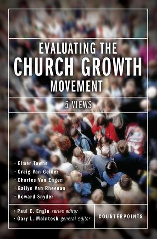 Evaluating the Church Growth Movement: 5 Views