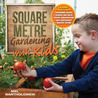 Square Metre Gardening with Kids