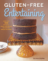 Gluten-Free Entertaining: More than 100 Naturally Wheat-Free Recipes for Parties and Special Occasions