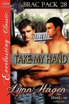 Take My Hand (Brac Pack, #28)