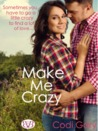 Make Me Crazy (Loco, Texas, #1)