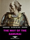 The Way of the Samurai: The Book of Five Rings, The Hagakure, Bushido: The Soul of Japan