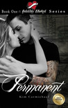 Permanent  (Indelibly Marked #1)
