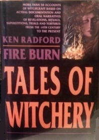 Fire Burn: Tales of Witchery, a collection of true accounts of witchcraft and demonology