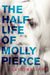 The Half Life of Molly Pierce by Katrina Leno