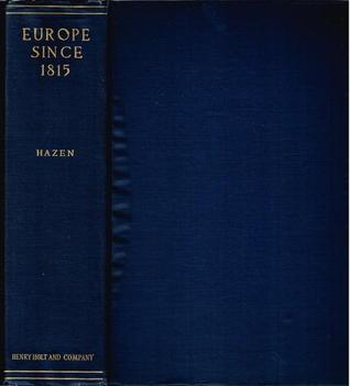 Europe Since 1815 by Charles Downer Hazen