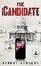 The iCandidate (The Michael Bennit Series, #1)