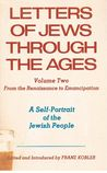 Letters of Jews through the Ages: From the Renaissance to Emancipation (Vol. 2)
