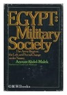 Egypt: Military Society; the Army Regime, the Left, and Social Change Under Nasser