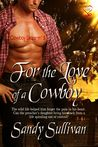 For the Love of a Cowboy by Sandy Sullivan