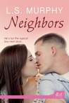 Neighbors (Entangled Flirts)