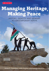 Managing Heritage, Making Peace: History, Identity and Memory in Contemporary Kenya