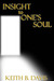 insight to one's soul by Keith B. Davis