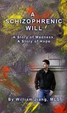 A Schizophrenic Will by William Jiang