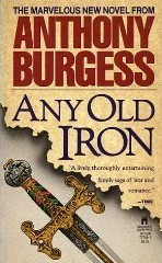 Any Old Iron by Anthony Burgess