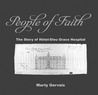 People of faith : the story of Hôtel-Dieu Grace Hospital 1888-2013