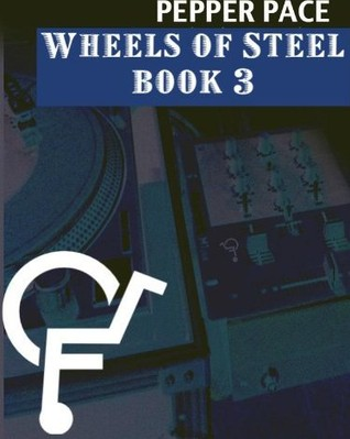 Wheels of Steel, Book 3 by Pepper Pace