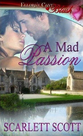 A Mad Passion by Scarlett Scott