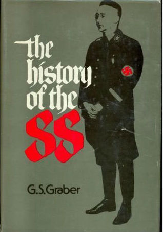 The History of the SS by G.S. Graber