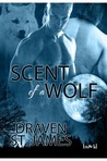 Scent of a Wolf by Draven St. James