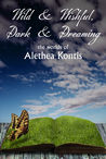 Wild & Wishful, Dark & Dreaming:  the worlds of Alethea Kontis