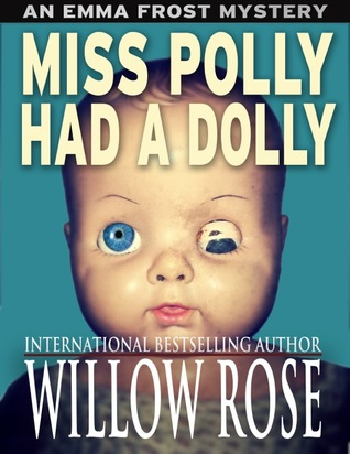 Download free Miss Polly Had a Dolly (Emma Frost #2) by Willow Rose CHM