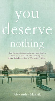 You Deserve Nothing by Alexander Maksik