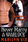Never Marry A Warlock (Beware of Warlocks #1)