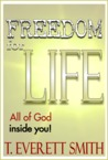 Freedom for Life by T. Everett Smith