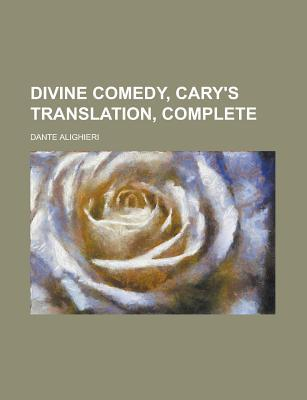 Divine Comedy, Cary's Translation, Complete by Dante Alighieri