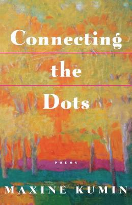 Connecting the Dots by Maxine Kumin