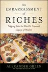 An Embarrassment of Riches: Tapping Into the World's Greatest Legacy of Wealth