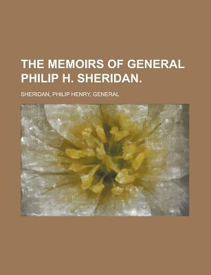 The Memoirs of General Philip H. Sheridan Volume I