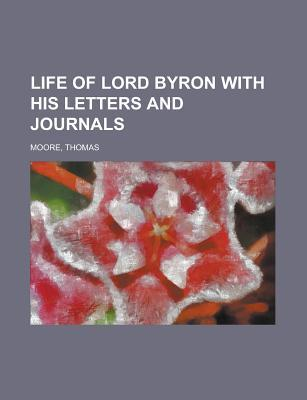 Life of Lord Byron with His Letters and Journals Volume 4