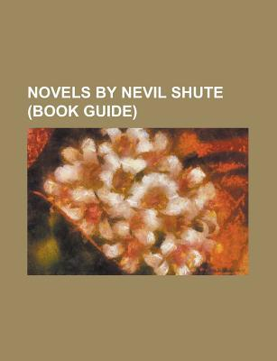 Novels By Nevil Shute: on the Beach, a T